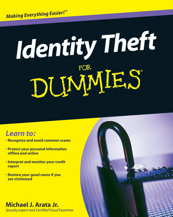 Michael J. Arata, Jr. Identity Theft For Dummies ISBN: 9780470622735 victim