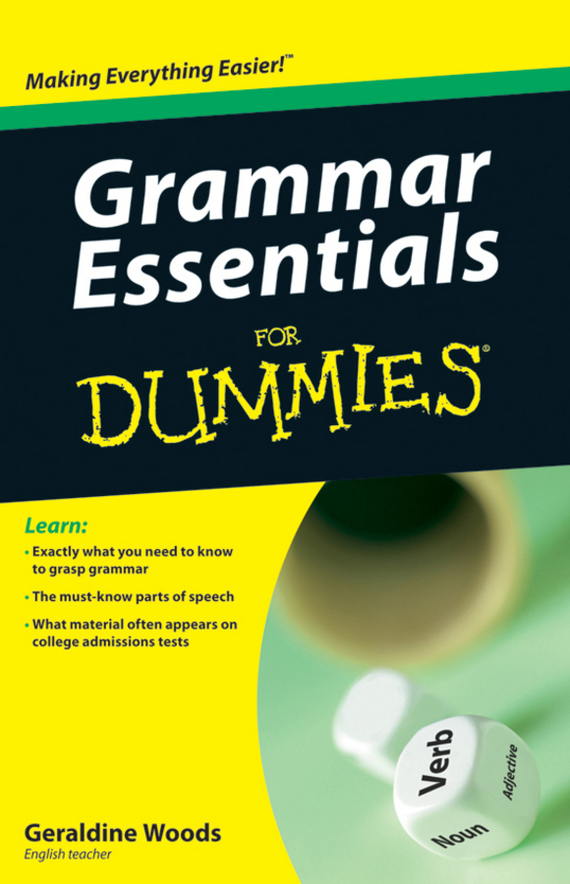 Geraldine Woods Grammar Essentials For Dummies the imactm for dummies®