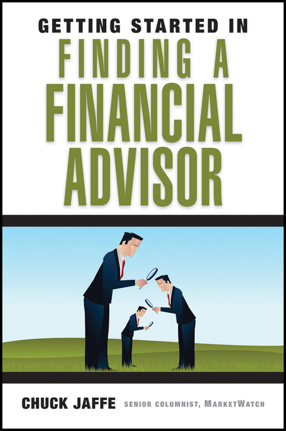 Charles Jaffe A. Getting Started in Finding a Financial Advisor devil take the hindmost a history of financial speculation