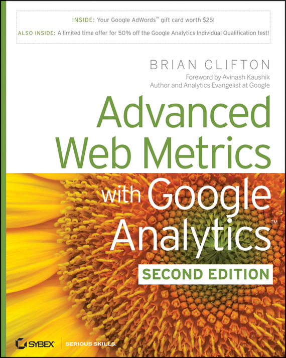 Brian  Clifton Advanced Web Metrics with Google Analytics web application architecture principles protocols and practices