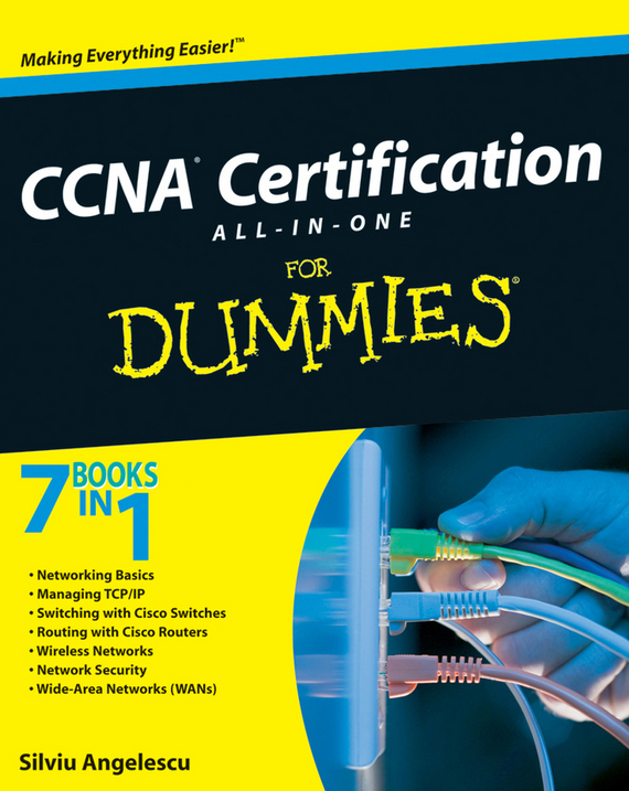 Silviu  Angelescu CCNA Certification All-In-One For Dummies cisco networking all–in–one for dummies®