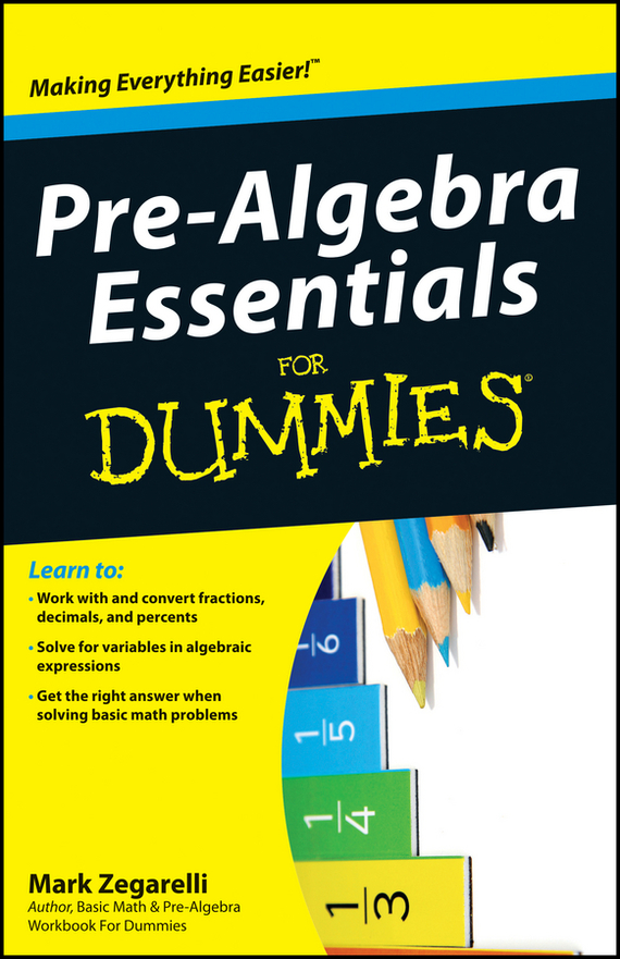 Mark Zegarelli Pre-Algebra Essentials For Dummies ISBN: 9780470640685
