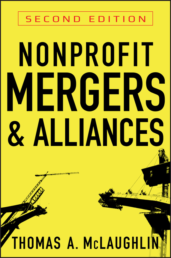 Thomas McLaughlin A. Nonprofit Mergers and Alliances mergers