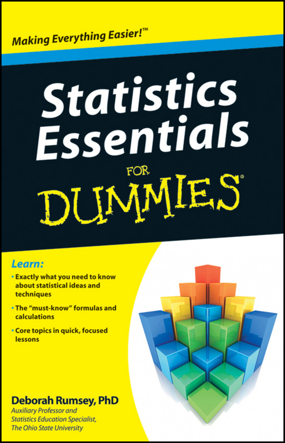 Deborah Rumsey J. Statistics Essentials For Dummies deborah rumsey j statistics for dummies