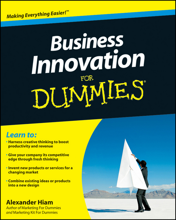 Alexander Hiam Business Innovation For Dummies ISBN: 9780470649107