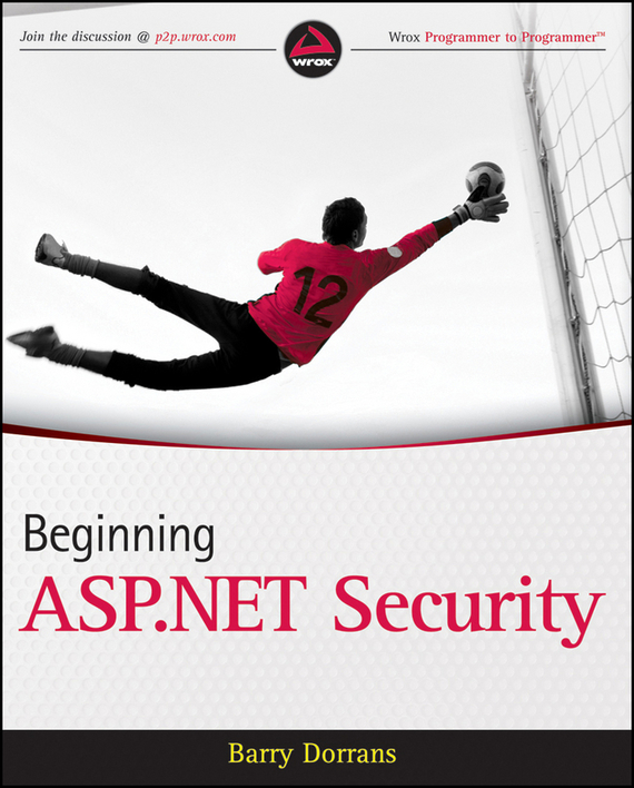 Barry  Dorrans Beginning ASP.NET Security web application architecture principles protocols and practices