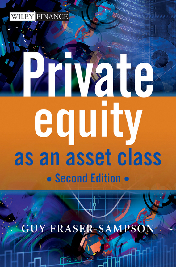 Guy Fraser-Sampson Private Equity as an Asset Class prahl michael mastering private equity