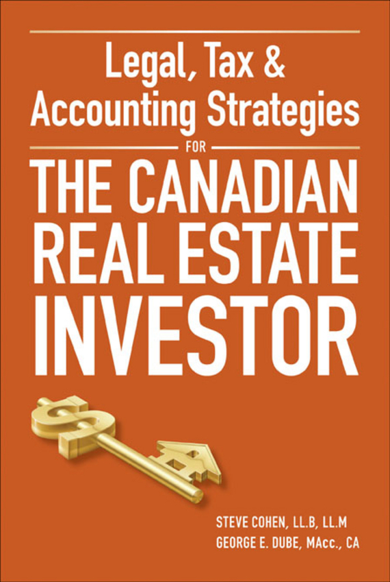 Steven  Cohen Legal, Tax and Accounting Strategies for the Canadian Real Estate Investor dirk zeller success as a real estate agent for dummies australia nz