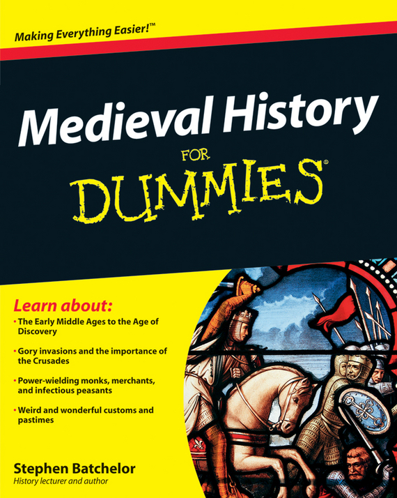 Stephen  Batchelor Medieval History For Dummies western views of islam in the middle ages