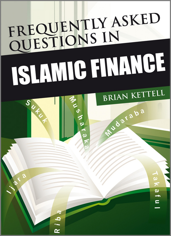 Brian Kettell Frequently Asked Questions in Islamic Finance the principles of islamic banking within a capitalist economy in sout