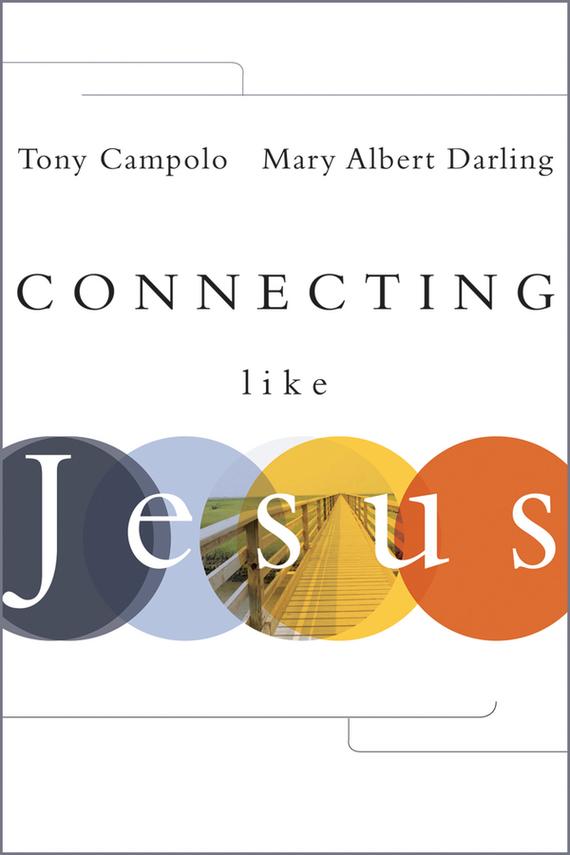 Tony Campolo Connecting Like Jesus