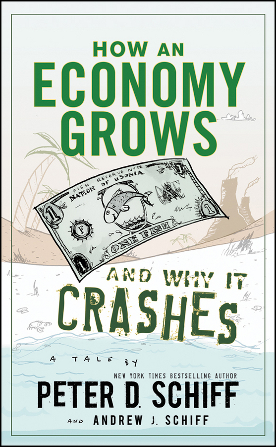 Peter D. Schiff How an Economy Grows and Why It Crashes the water economy of israel