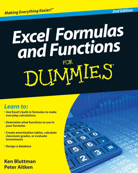 Ken  Bluttman Excel Formulas and Functions For Dummies diane koers excel® 2010 just the steps for dummies®