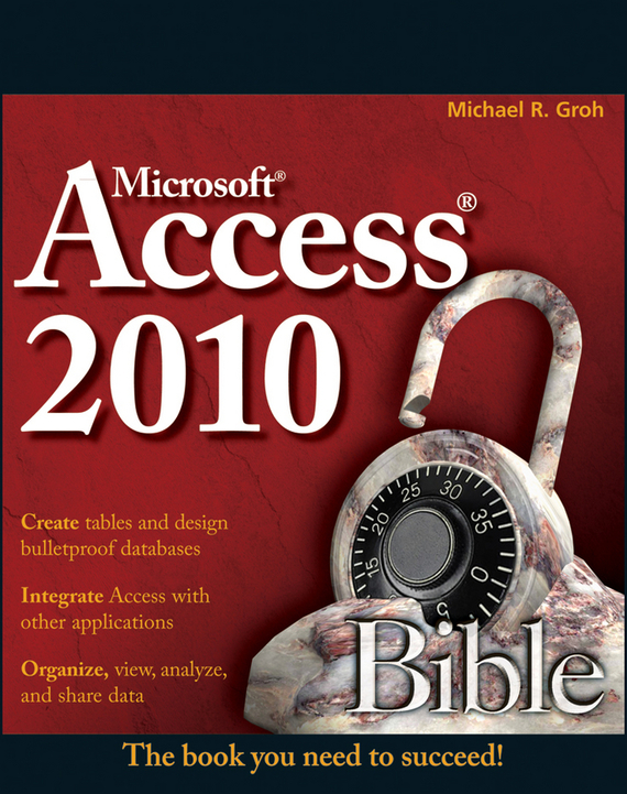 Michael Groh R. Access 2010 Bible 24小时学会:office 2010(附cd光盘1张)