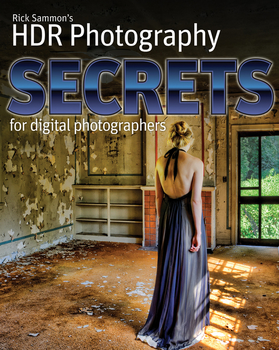 Rick  Sammon Rick Sammon's HDR Secrets for Digital Photographers brian livingston more windows® 98 secrets®