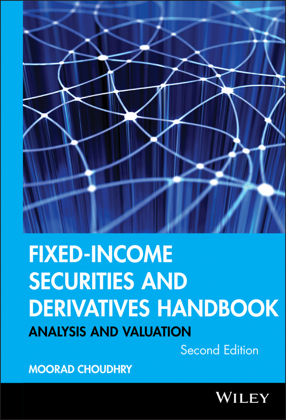 Moorad Choudhry Fixed-Income Securities and Derivatives Handbook