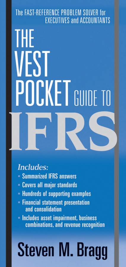 Steven Bragg M. The Vest Pocket Guide to IFRS ISBN: 9780470885635 steven bragg m ifrs made easy isbn 9781118003626