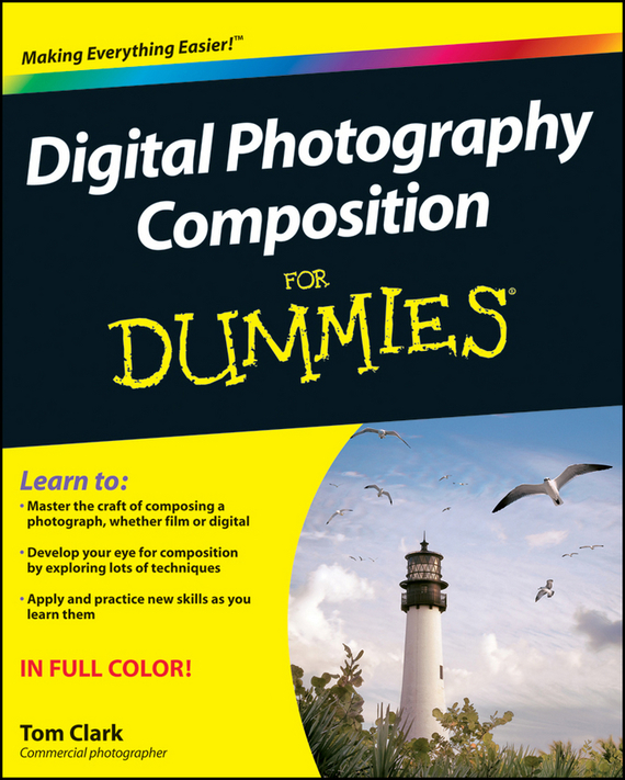 Thomas Clark Digital Photography Composition For Dummies