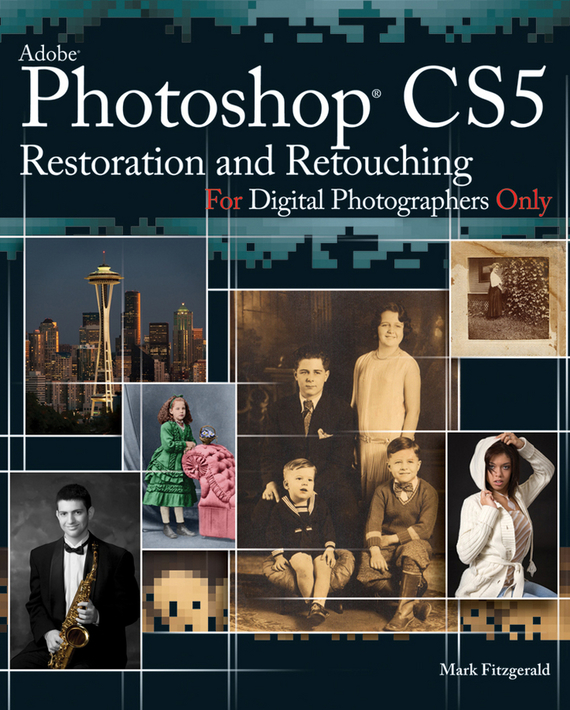 Mark Fitzgerald Photoshop CS5 Restoration and Retouching For Digital Photographers Only mcclelland photoshop 3 for windows 95 bible