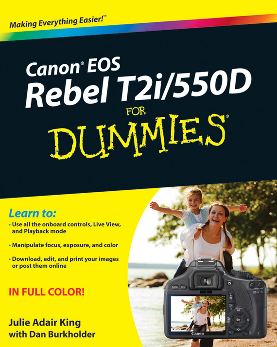 Dan  Burkholder Canon EOS Rebel T2i / 550D For Dummies king julie adair canon eos rebel t7i 800d for dummies