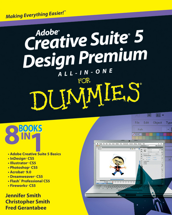 Christopher Smith Adobe Creative Suite 5 Design Premium All-in-One For Dummies robin nixon creative visualization for dummies