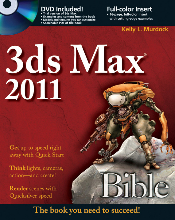 Kelly L. Murdock 3ds Max 2011 Bible ISBN: 9780470902172 3ds max 8 cd