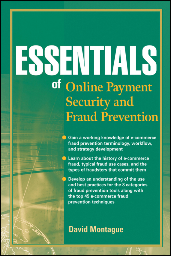 David Montague A. Essentials of Online payment Security and Fraud Prevention thomas duening n essentials of business process outsourcing