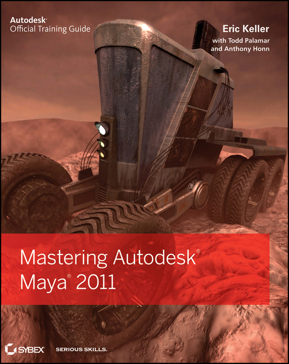 Eric  Keller Mastering Autodesk Maya 2011 more level 3 student s book with cyber homework cd rom