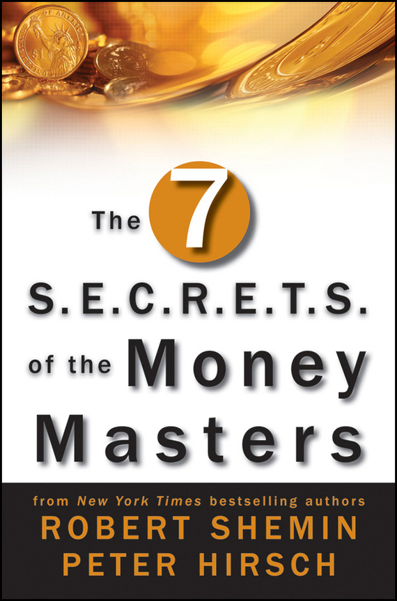 Robert  Shemin The Seven S.E.C.R.E.T.S. of the Money Masters a knight of the seven kingdoms