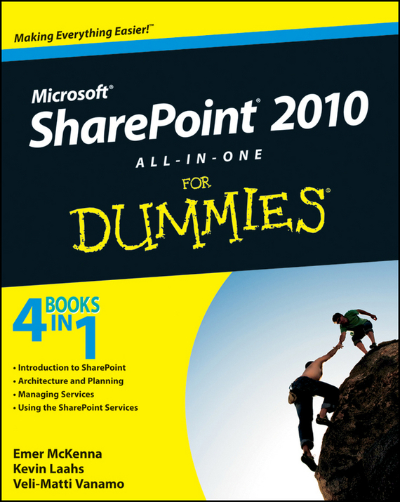 Kevin  Laahs SharePoint 2010 All-in-One For Dummies consumer dummies managing your money all in one for dummies