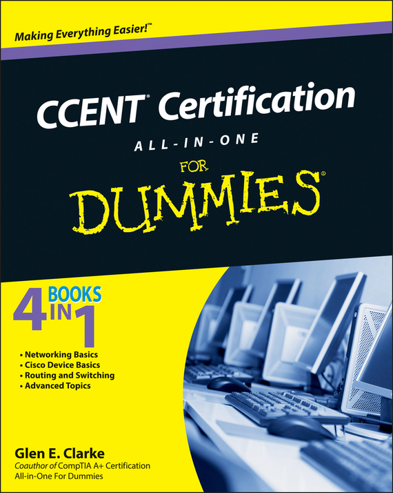Glen Clarke E. CCENT Certification All-In-One For Dummies todd lammle ccna data center introducing cisco data center networking study guide exam 640 911 isbn 9781118745595