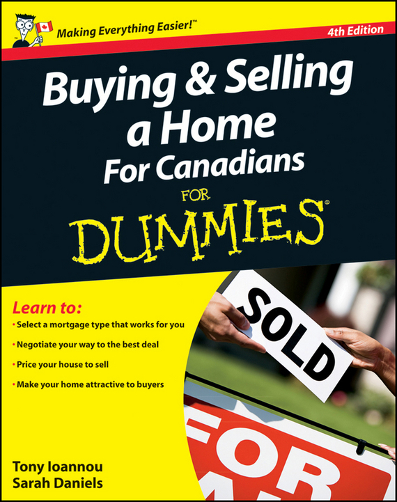 Tony  Ioannou Buying and Selling a Home For Canadians For Dummies tony martin personal finance for canadians for dummies