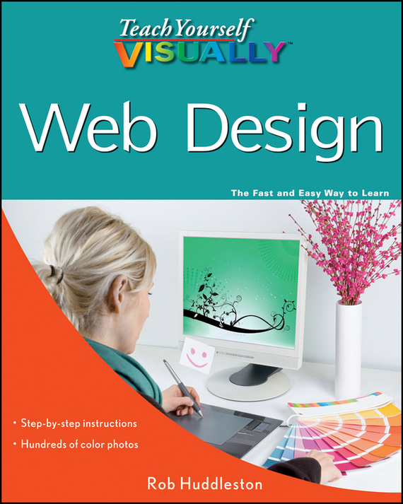 Rob  Huddleston Teach Yourself VISUALLY Web Design test drive your dream job a step by step guide to finding and creating the work you love