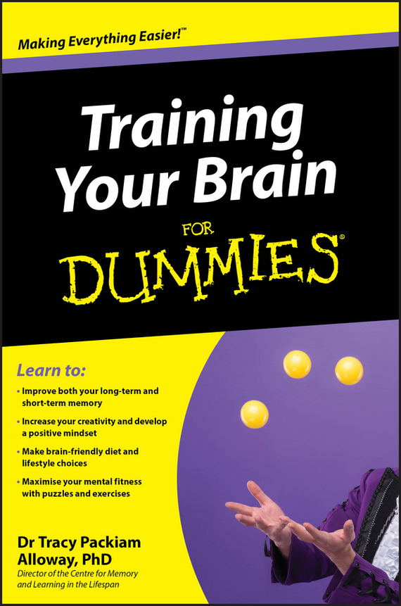 Tracy Alloway Packiam Training Your Brain For Dummies improving quality of life in anxiety and depression