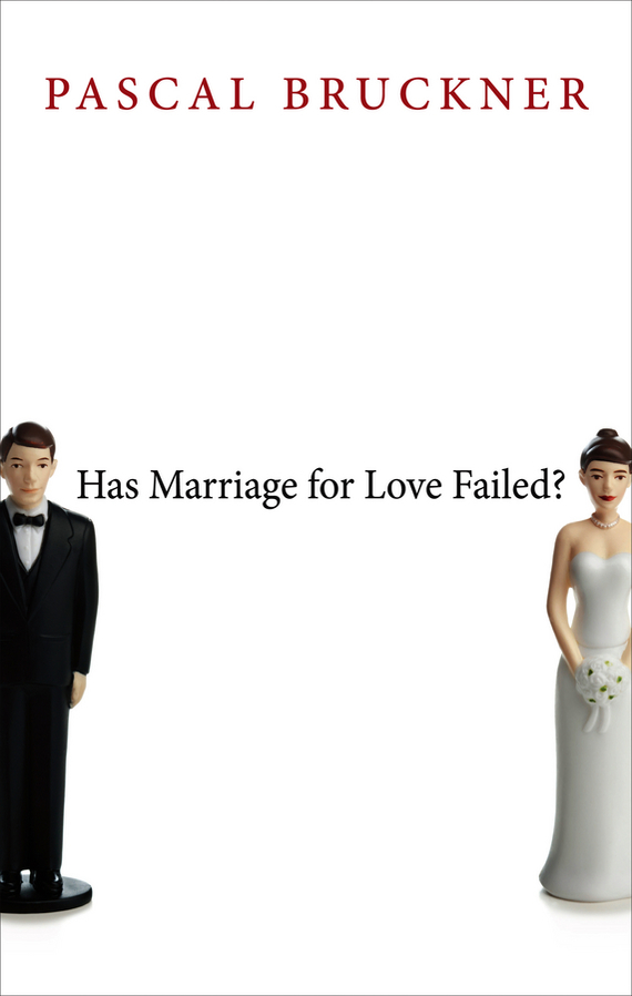 Pascal Bruckner Has Marriage for Love Failed? the marriage pact