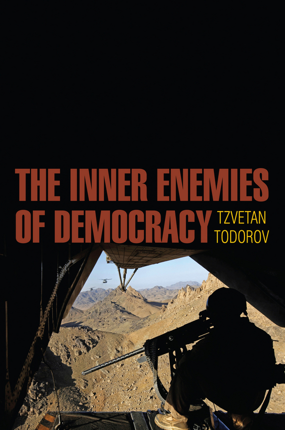 Tzvetan  Todorov The Inner Enemies of Democracy policing democracy – overcoming obstacles to citizen security in latin america