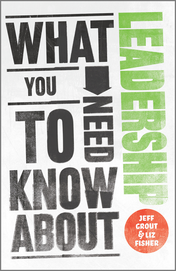 Jeff Grout What You Need to Know about Leadership ISBN: 9780857082145