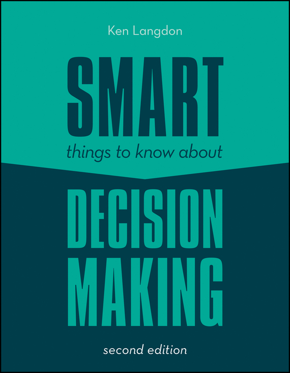 Ken  Langdon Smart Things to Know About Decision Making н з емельянова simulation modeling and fuzzy logic in real time decision making of airport services