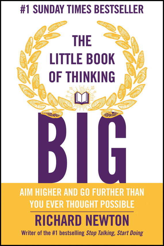 Richard  Newton The Little Book of Thinking Big richard rohr falling upward a spirituality for the two halves of life