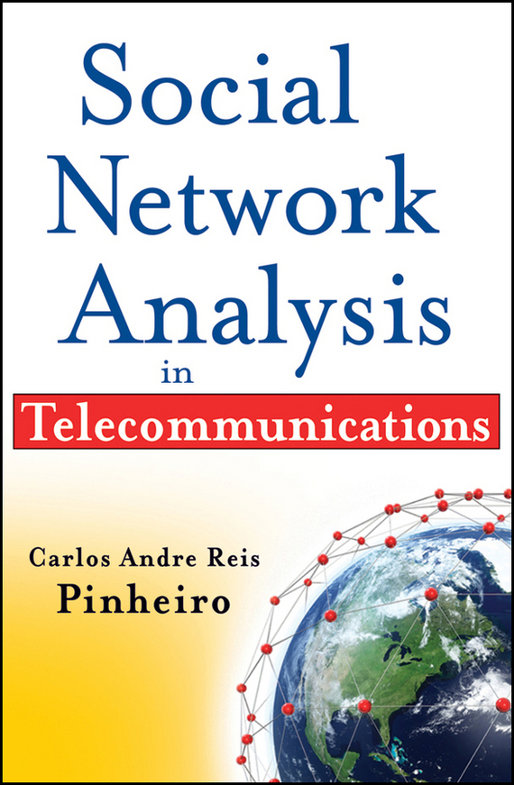 Carlos Pinheiro AndreReis Social Network Analysis in Telecommunications how to be a young writer