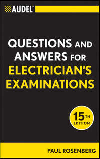 Paul  Rosenberg - Audel Questions and Answers for Electrician's Examinations