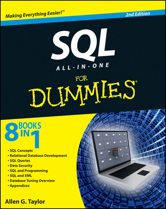 Allen Taylor G. SQL All-in-One For Dummies darril gibson microsoft sql server 2008 all in one desk reference for dummies