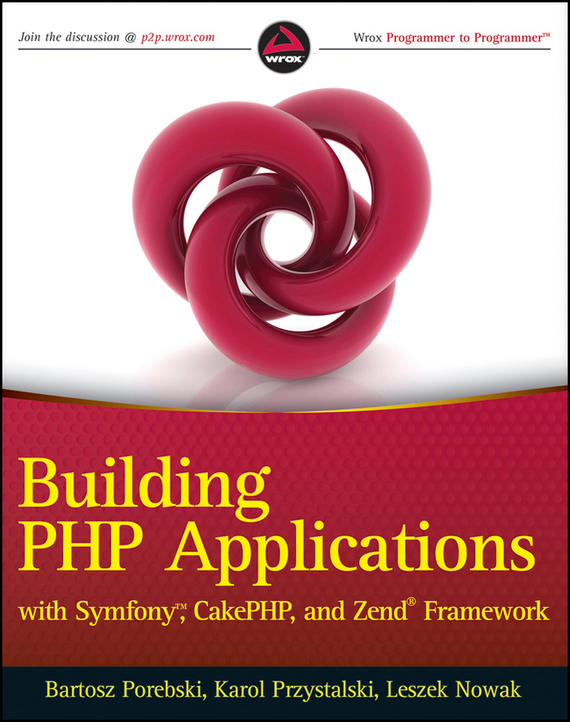 Bartosz  Porebski Building PHP Applications with Symfony, CakePHP, and Zend Framework multilevel logistic regression applications