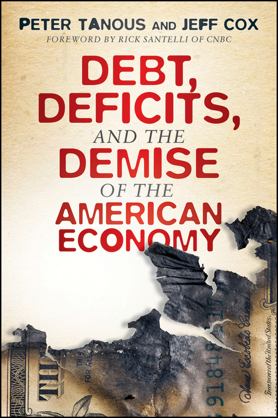 Jeff  Cox Debt, Deficits, and the Demise of the American Economy emmett cox retail analytics the secret weapon