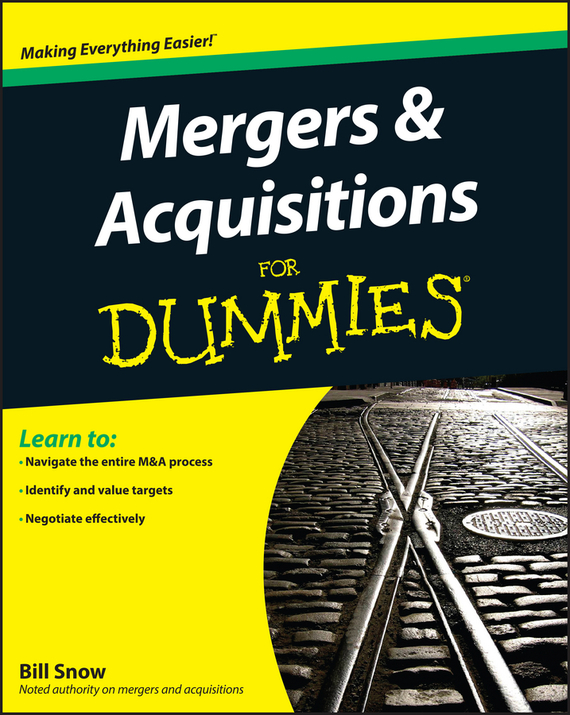 Bill Snow Mergers and Acquisitions For Dummies ISBN: 9781118076989
