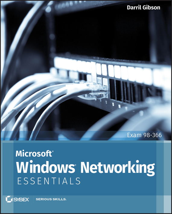 Darril  Gibson Microsoft Windows Networking Essentials rowan gibson the four lenses of innovation a power tool for creative thinking