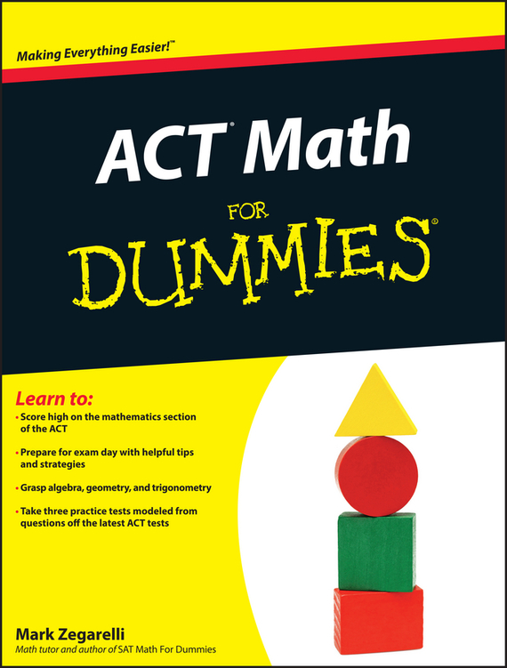 Mark Zegarelli ACT Math For Dummies christopher danielson common core math for parents for dummies with videos online