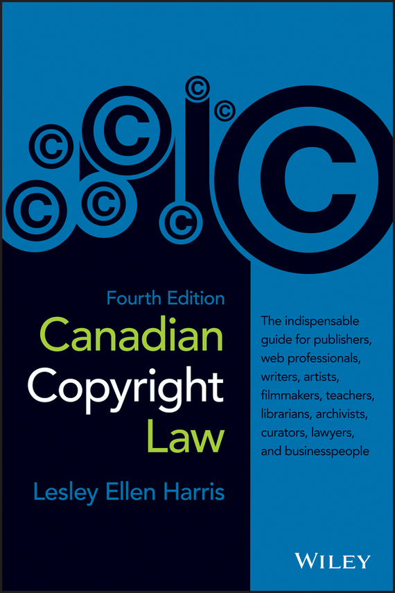 Lesley Harris Ellen Canadian Copyright Law the law and the lady