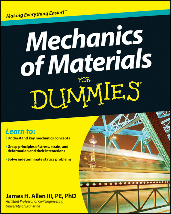 James Allen H. Mechanics of Materials For Dummies