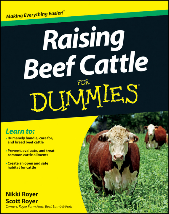 Scott Royer Raising Beef Cattle For Dummies kimberly willis raising chickens for dummies